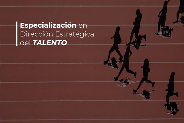 Curso de Especialización en Dirección Estratégica del Talento